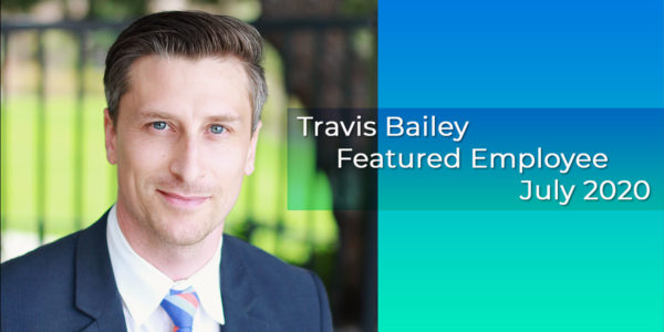 Travis Bailey, Gilson Daub Featured Employee, July 2020