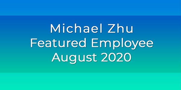 Michael Zhu, Gilson Daub Featured Employee, August 2020