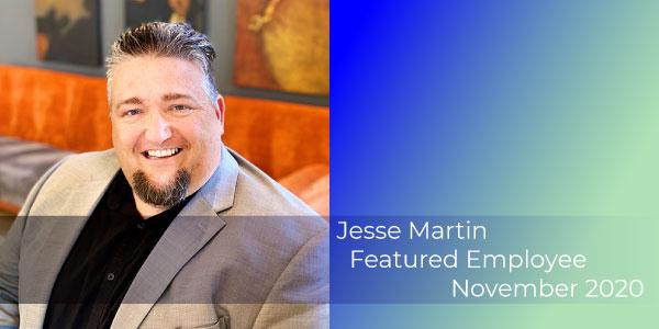 Jesse Martin, Gilson Daub Featured Employee, November 2020